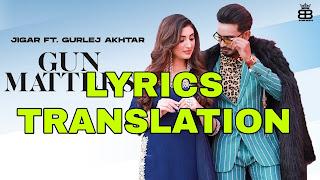 Gun Matters Lyrics in English | With Translation | – Jigar | Gurlej Akhtar