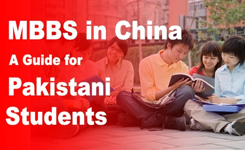 MBBS in China for Pakistani Students: fee, apply, eligibility etc