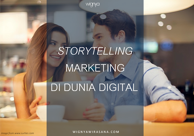 STORYTELLING MARKETING DI DUNIA DIGITAL