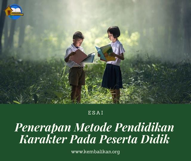 Penerapan Metode Pendidikan Karakter Pada Setiap Peserta Didik
