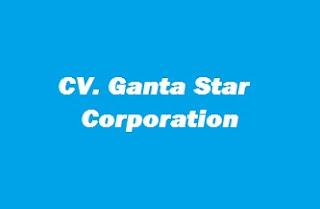 Lowogan Terbaru Dari CV. Ganta Star Corporation Bandar Lampung