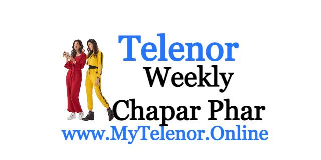Telenor Weekly Chappar Phar Offer Price and detail | 2021