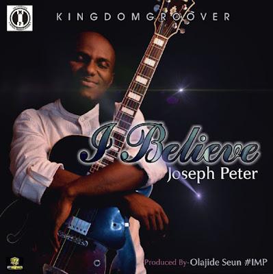 Music: I Believe – Joseph Peter