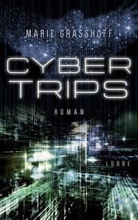 Cyber Trips - Marie Graßhoff