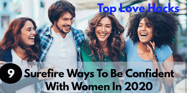 How to be confident with women
