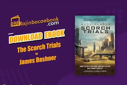 Download Novel The Scorch Trials (Maze Runner 2) by James Dashner Pdf