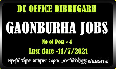 DC Office Dibrugarh Gaonburha Recruitment 2021