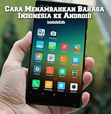 Cara Menambahkan Bahasa Indonesia di Android terbaru