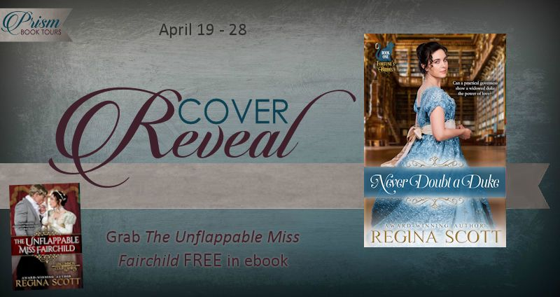 It's the Cover Reveal for NEVER DOUBT A DUKE by REGINA SCOTT!