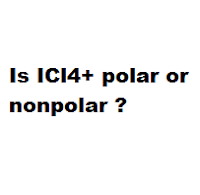 Is ICl4+ polar or nonpolar ?