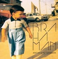 Esce il 21 settembre il nuovo album di Brahaman, 'Anche il più ottimista'