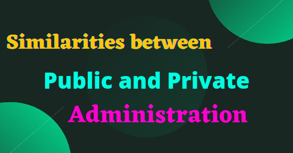 Public and private administration