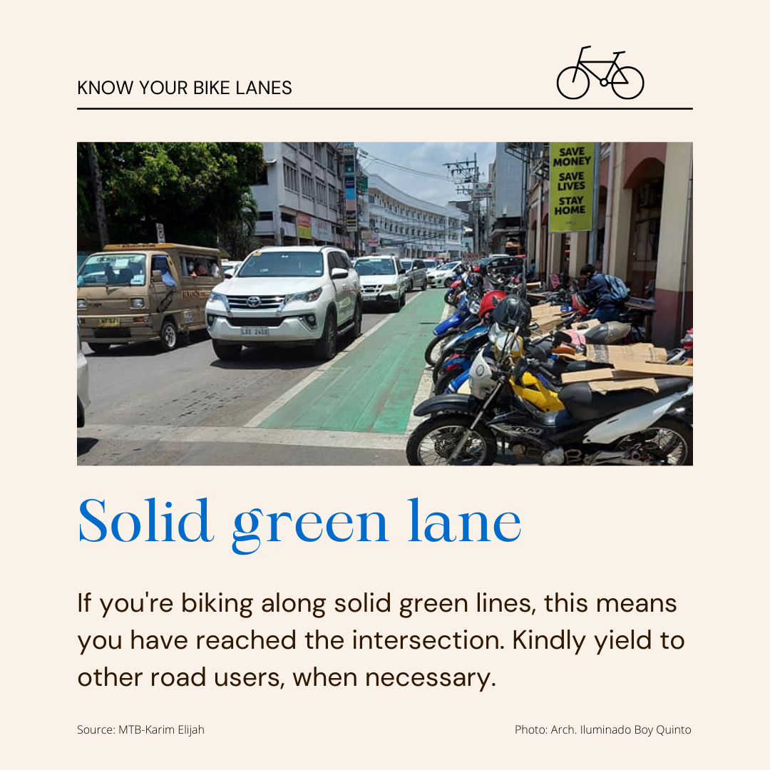 Solid Green Lane - If you're biking along solid green lanes, this means you have reached the intersection. Kindly yield to other road users when necessary.