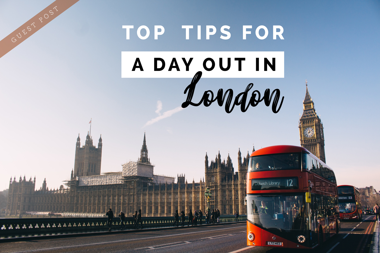 Top 3 Tips for a Day Out in London
