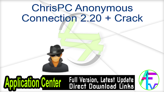ChrisPC Anonymous Connection 2.20 + Crack