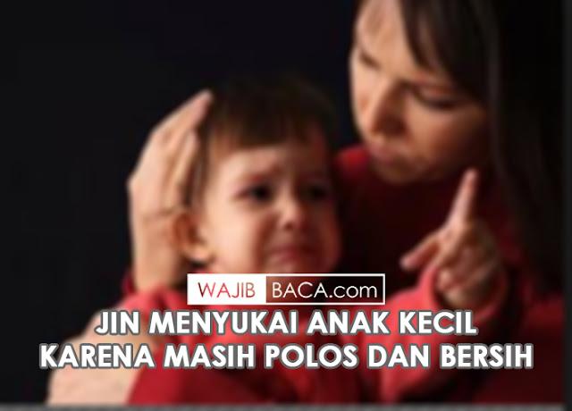 Orang Tua Islami: Bacakan Doa Dari 3 Surat ini Untuk Perlindungan Anak Dari Gangguan Jin