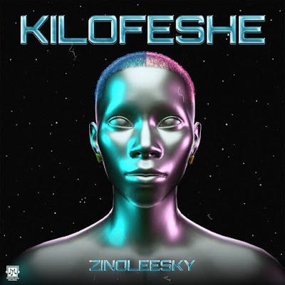 [Music] Zinoleesky – Kilofeshe