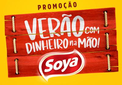 PROMOÇÃO VERÃO COM DINHEIRO NA MÃO - SOYA      Blog Top da Promoção @topdapromocao #topdapromocao