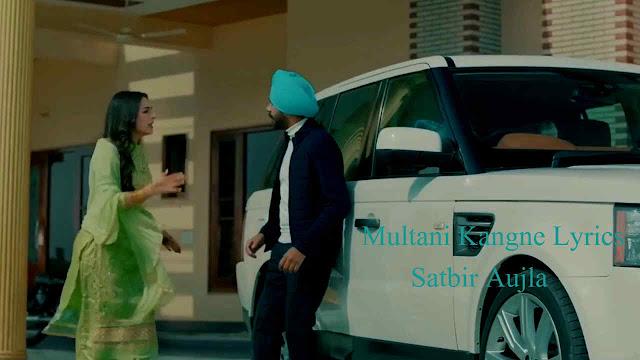 Multani Kangne Lyrics - Satbir Aujla  Music Lyrics Villa