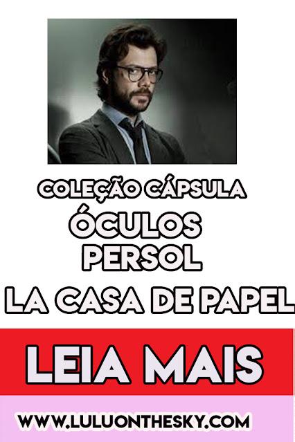 Conheça a coleção cápsula de óculos Persol La Casa de Papel