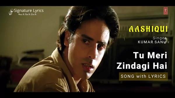 Tu Meri Zindagi Hai Lyrics - Aashiqui | Kumar Sanu | 90s Song