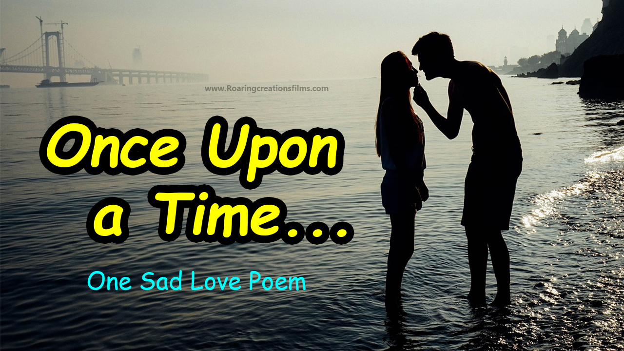 Once Upon a Time - One Sad Love Poem in English - Sad Love Poetry