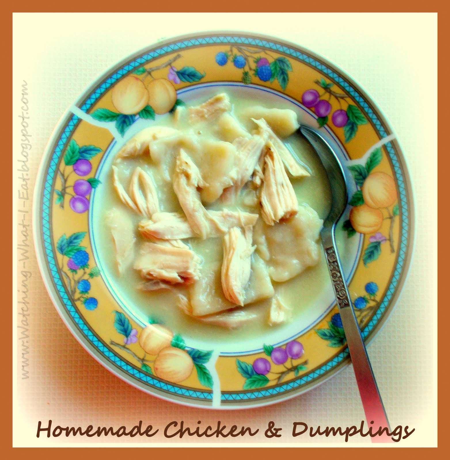 Watching What I Eat: Homemade Chicken & Dumplings