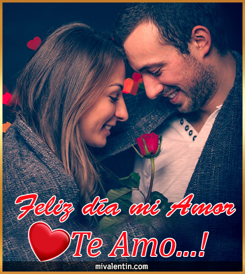Feliz día mi amor Te amo