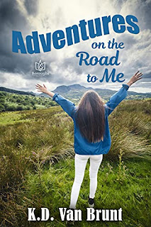 Adventures on the Road to Me - A quirky kind of love story by K.D. Van Brunt - book promotion companies