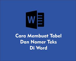 Cara Membuat Tabel Dan Nomer Teks Di Word