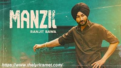 Manzil Song Lyrics | Ranjit Bawa | Latest Punjabi Songs 2020 | Bikk Dhillon | Desi Crew