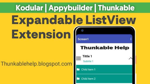 Expandable ListView Extension for Kodular , Thunkable , Appybuilder