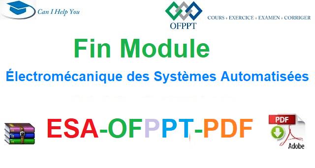Examens De Fin Module Électromécanique des Systèmes Automatisées-ESA-OFPPT-PDF