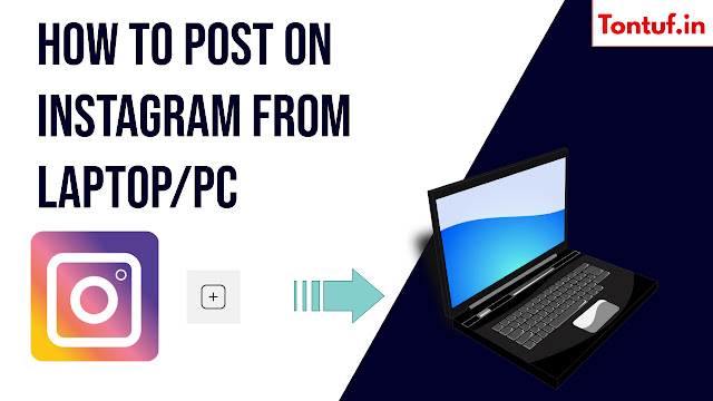How to post on Instagram from laptop/PC: Fast & Easy