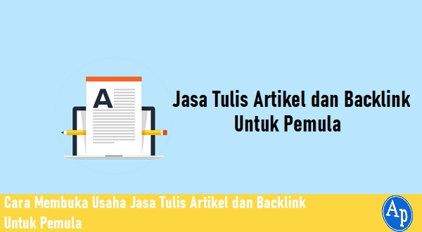 Membuka Usaha Jasa Tulis Artikel dan Backlink