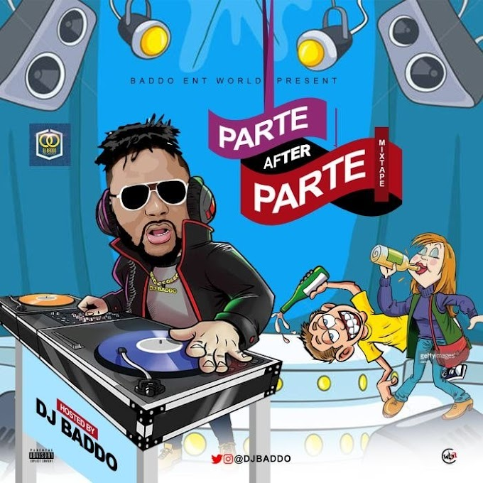 [Mixtape] DJ Baddo – Parte After Parte Mix