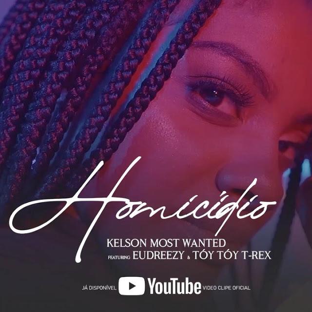 Kelson Most Wanted  Feat. Eudreezy & Tóy Tóy T-Rex – Homicídio