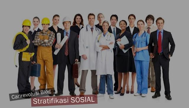 Pengertian Stratifikasi, Fungsi, Struktur & Sifat Stratifikasi Sosial