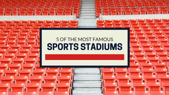 most famous sports stadiums
