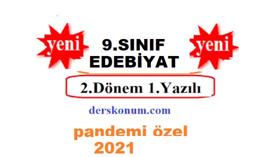 9.SINIF EDEBİYAT 2.DÖNEM YAZILI SORULARI 2021 PANDEMİ DÖNEMİ
