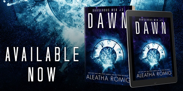 Dawn by Aleatha Romig Available Now.