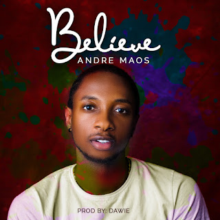 Andre Maos- Believe