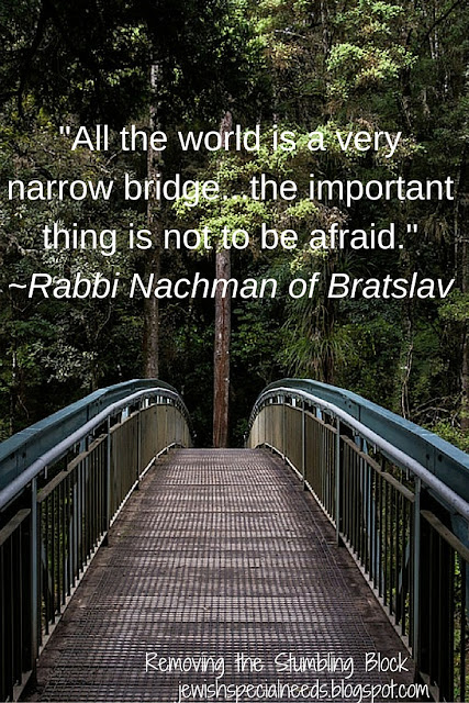 All the world is a very narrow bridge; Removing the Stumbling Block