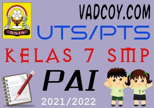 Soal UTS/PTS PAI Kelas 7 Semester 1 Tahun 2021/2022