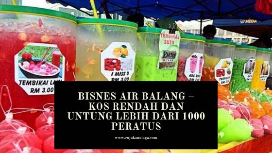 Bisnes Air Balang – Kos Rendah Dan Untung Lebih Dari 1000 Peratus