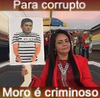 Corruptos do PT perseguem juiz Sérgio Moro