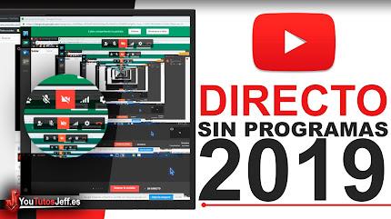 Como Hacer un Directo en Youtube SIN PROGRAMAS 2019 - SIN LAG