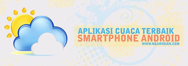 Aplikasi Cuaca Terbaik Untuk HP Android