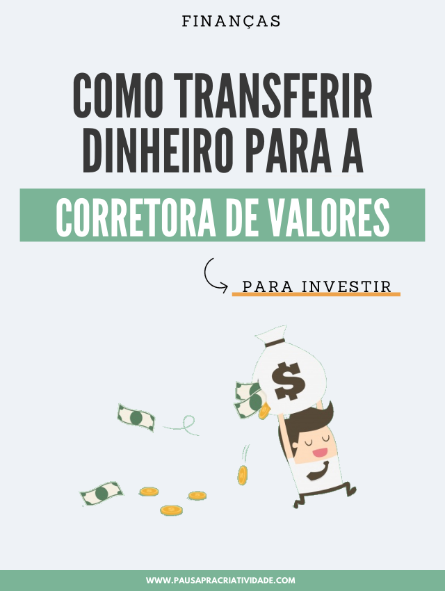 Como transferir o dinheiro para a Corretora de valores| Investimento para Iniciantes