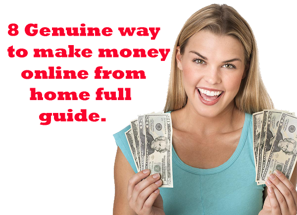 8 Genuine way to make money online from home full guide.